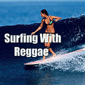 Surfing With Reggae by Various Artists
