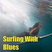 Surfing With Blues by Various Artists