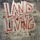 Land Of The Living by Plain White T's