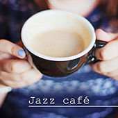 Jazz café - Jazz musique relaxante, jazz glacé pour café et restaurant by Acoustic Hits