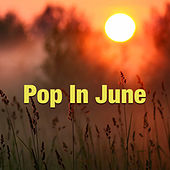 Pop In June by Various Artists