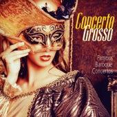 Bach, Vivaldi, Handel, Corelli, Marcello: Concerto Grosso (Famous Baroque Concertos) fra Various Artists