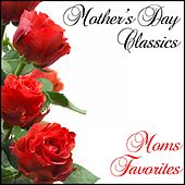 Mothers Day Classics: Moms Favorites by Various Artists