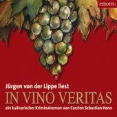 In Vino Veritas (Ein kulinarischer Kriminalroman) von Carsten Sebastian Henn