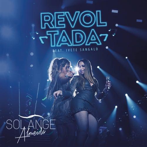 Revoltada (Ao Vivo) de Solange Almeida