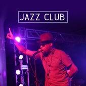 Jazz Club – Jazz for Club, Bar, Restaurant, Cafe, Most Sounds of Instrumental by The Jazz Instrumentals