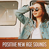 Positive New Age Sounds – Relaxing Waves, Soothing Sounds, Positive Music, Calm New Age, Rest Yourself de Nature Sound Collection