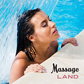 Massage Land – Relaxing Music for Variety of Massage, Chocolate Massage, Classic Massage, Spa, Relaxation de Zen Meditation and Natural White Noise and New Age Deep Massage