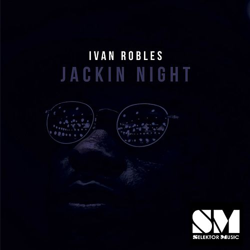 Jackin' Night by Ivan Robles