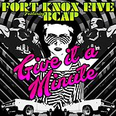 Give It a Minute by The Fort Knox Five