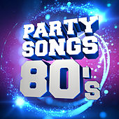 Party Songs - 80's von Various Artists