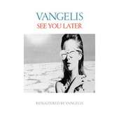 See You Later (Remastered 2016) by Vangelis