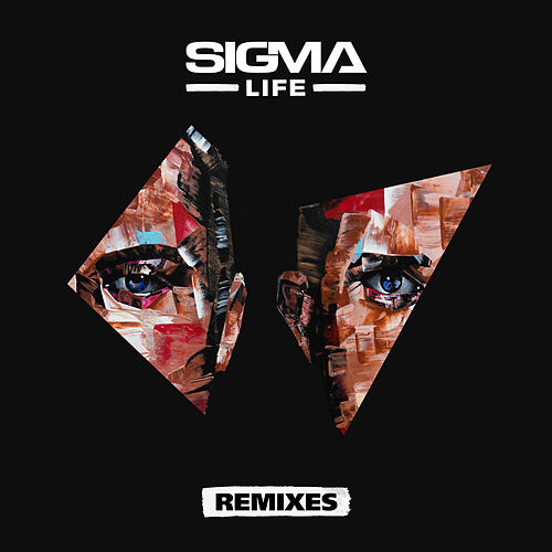 Life (Remixes) di Sigma