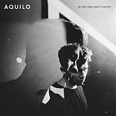 In The Low Light (Live) by Aquilo