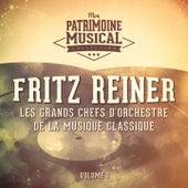 Les grands chefs d'orchestre de la musique classique : Fritz Reiner, Vol. 1 de Chicago Symphony Orchestra