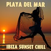 Playa Del Mar Ibiza Sunset Chill by Various Artists