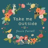 Take Me Outside by Jessie Farrell