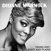 Trains and Boats and Plains (Remastered) de Dionne Warwick