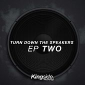 Turn Down the Speakers (Ep Two) by Various Artists