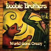 World Gone Crazy von The Doobie Brothers