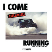 I Come Running by AtellaGali