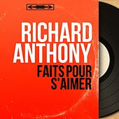 Faits pour s'aimer (Mono Version) by Richard Anthony