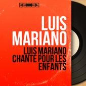 Luis Mariano chante pour les enfants (Mono Version) von Luis Mariano