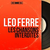 Les chansons interdites (Mono version) de Leo Ferre