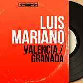 Valencia / Granada (Mono Version) von Luis Mariano