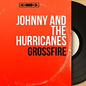 Grossfire (Mono Version) de Johnny & The Hurricanes