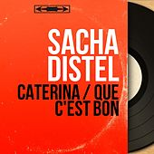 Caterina / Que c'est bon (Mono Version) von Sacha Distel