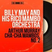 Arthur Murray Cha-Cha Mambos, No. 2 (Mono Version) von Billy May