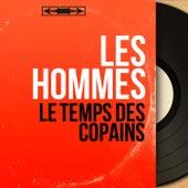 Le temps des copains (Mono version) von Les Hommes