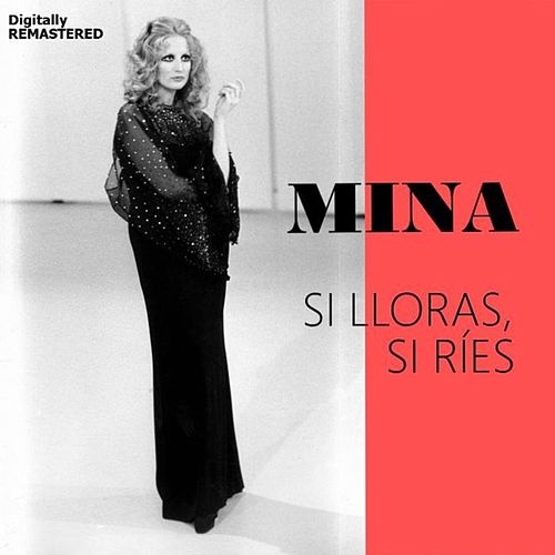 Si lloras, si ríes (Remastered) by Mina