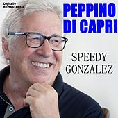 Speedy Gonzalez (Remastered) von Peppino Di Capri