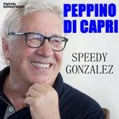 Speedy Gonzalez (Remastered) by Peppino Di Capri