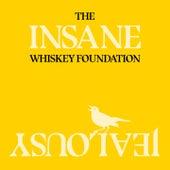 Insane Jealousy by The Whiskey Foundation