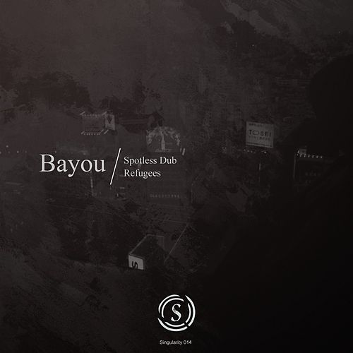 Spotless Dub / Refugees by Bayou