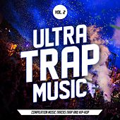 Ultra Trap Music, Vol. 2 (All Trap Music) von Various Artists