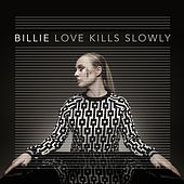 Love Kills Slowly by Billie