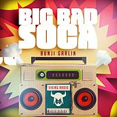 Big Bad Soca by Bunji Garlin