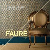 Gabriel Fauré: Songs & Médodies by Various Artists