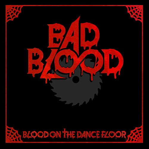 Bad Blood (Deluxe Edition) by Blood On The Dance Floor