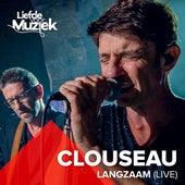 Langzaam (Uit Liefde Voor Muziek) (Live) de Clouseau