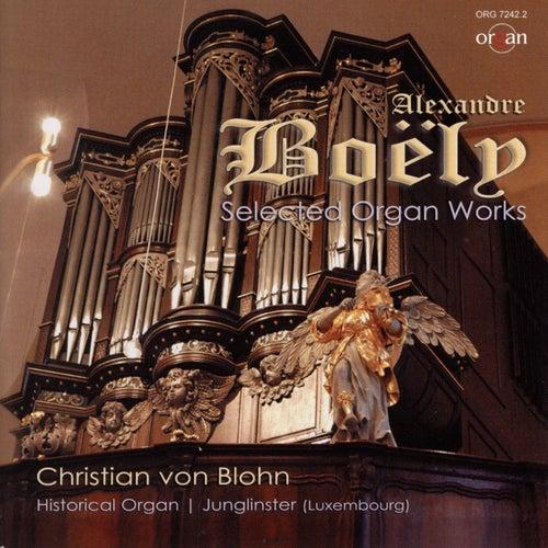 Boëly: Selected Organ Works (Historical Organ Junglinster, Luxembourg) de Christian von Blohn