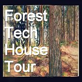 Forest Tech House Tour (Best tech-house music for the new forest season) by Various Artists