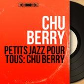 Petits jazz pour tous: Chu Berry (Mono Version) von Chu Berry