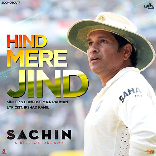 Hind Mere Jind (From 'Sachin - A Billion Dreams') - Single by A.R. Rahman