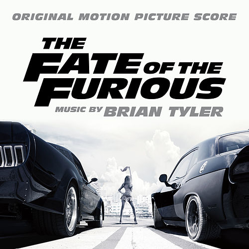 The Fate of the Furious (Original Motion Picture Score) by Brian Tyler