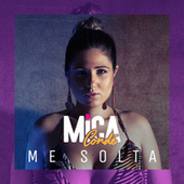Me Solta von Mica Condé